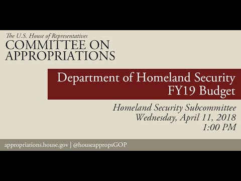 Hearing: FY 2019 Department of Homeland Security (EventID=108101)