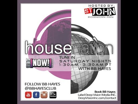 BB Hayes - February 24th, 2018 Radio Broadcast with House Nation - Hosted by St. John 99.7 FM