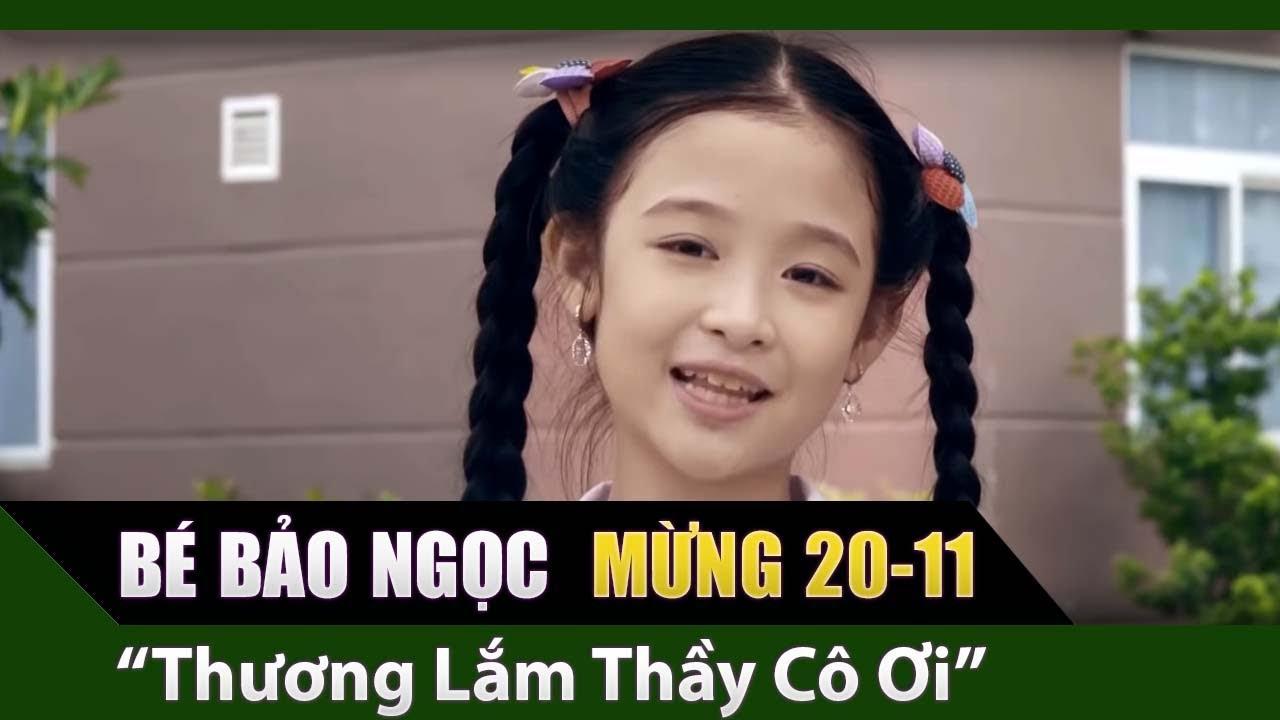 Bé Bảo Ngọc – Thương Lắm Thầy Cô Ơi MV OFFICIAL – | Mừng Ngày Nhà Giáo Việt Nam 20 – 11