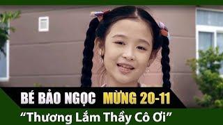 MV Thương Lắm Thầy Cô Ơi - Bé Bảo Ngọc | MV OFFICIAL | Mừng Ngày Nhà Giáo Việt Nam 20 - 11