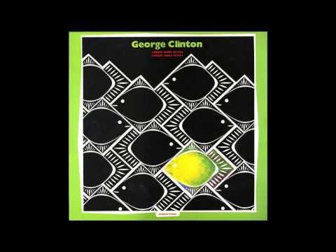 George Clinton - I Didn't Come Rhythm