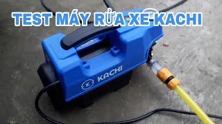Test máy rửa xe gia đình hiệu KACHI