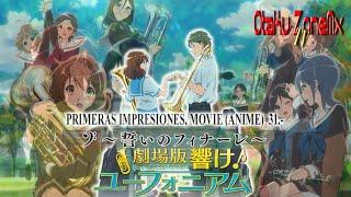Primeras Impresiones, Movie (Anime) 31.- Gekijouban Hibike! Euphonium!: Chikai No FINALE