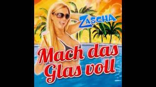 Zascha - Mach das Glas voll - Promotion Hörprobe