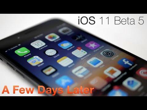 iOS 11 Beta 5 - A Few Days Later