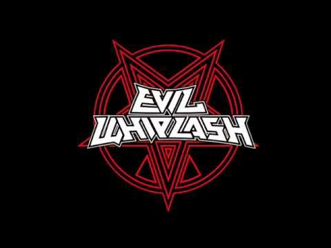 EVIL WHIPLASH -