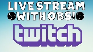 Tutorial: How To Stream On Twitch With OBS Studio! (BEST STREAM SETTING FOR OBS STUDIO 2017)