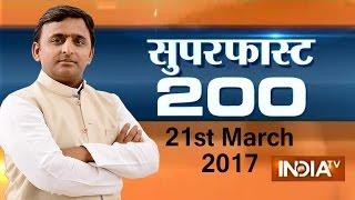 Superfast 200 | 21st March, 2017, 7:30pm ( Full Segment ) - India TV