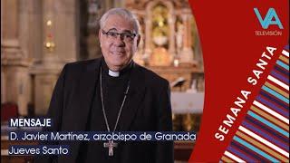 Mensaje de D. Javier Martínez. Jueves Santo. Semana Santa 2020