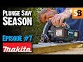Makita DSP600 36v Cordless Plunge Saw - Episode 7
