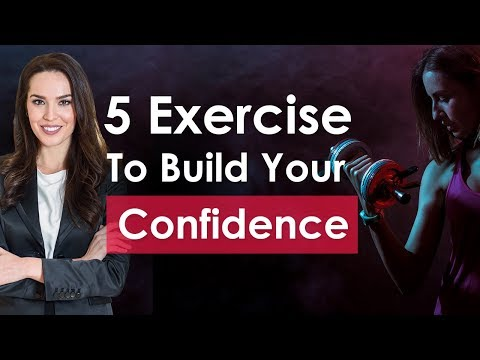 5 Secrets To BOOST Your Confidence | How to increase your Self-Confidence | Exercise to Confidence