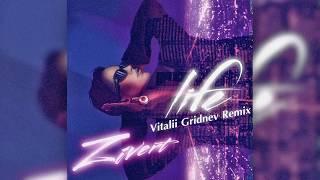 Zivert - Life (Vitalii Gridnev Remix)