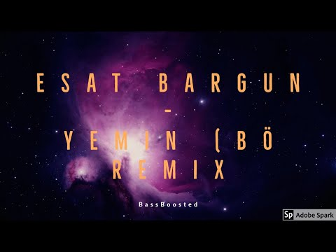 Esat Bargun - Yemin (BÖ Remix) (BassBoosted)