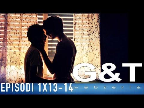 G&T webserie 1x13 - 1x14