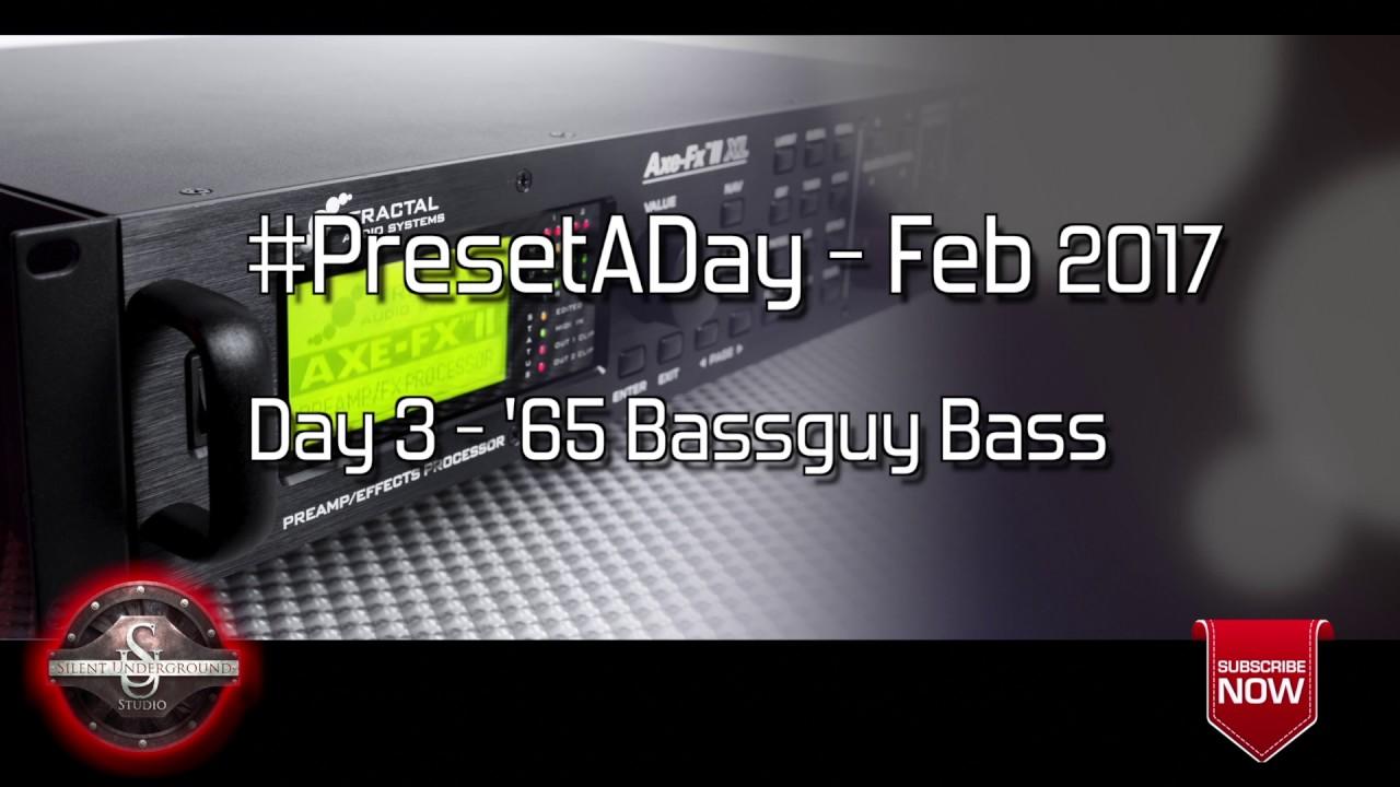 #PresetADay - 65 Bassguy Bass - AXE FX II / AX8 (February 2017 - Day 3)