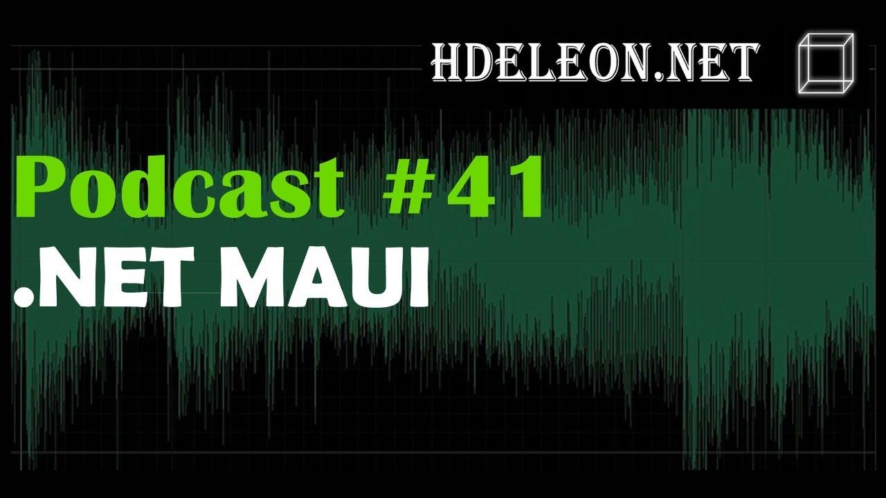 Podcast #41 - .Net MAUI