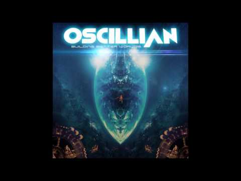 Oscillian - Building Better Worlds - Synthwave, Outrun, Ambient, Modern Classical 2016