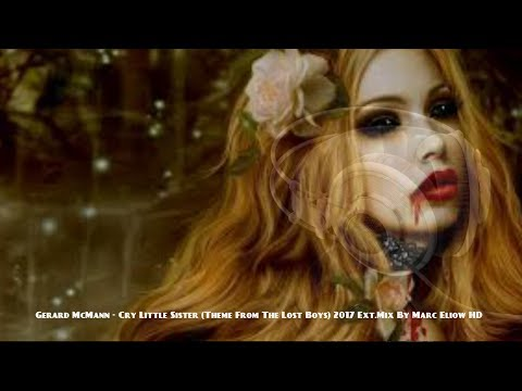 Gerard McMann - Cry Little Sister (Theme From The Lost Boys) 2017 Ext.Mix By Marc Eliow HD