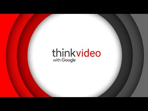 Google Think Video 2017