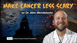 Making Cancer Less Scary with Dr. Abie Mendelsohn