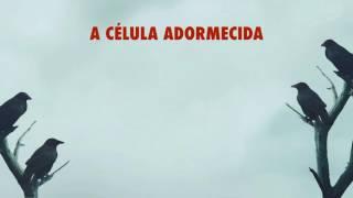 """Trailer """"A Célula Adormecida""""."""