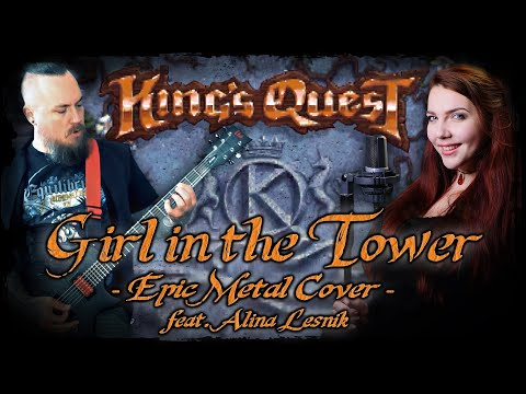 King's Quest VI - Girl In The Tower (Epic Metal Cover Feat. Alina Lesnik)