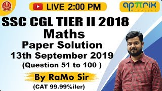 2:00 PM   SSC CGL Tier-II 2018   Maths Paper Solution  13 Sept 2019 (51 to 100)   By RaMo Sir   08