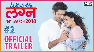 What's Up Lagna | Official Trailer #2 | Vaibhav Tatwawaadi, Prarthana Behere | Marathi Movie 2018