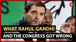 What Rahul Gandhi and the Congress Got Wrong | Lok Sabha Elections 2019