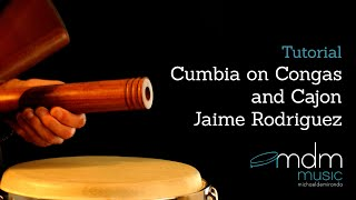 Cumbia on congas and cajon with Jaime Rodriguez