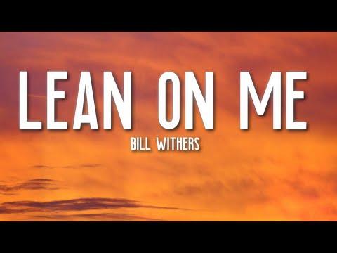 Lean On Me - Bill Withers (Lyrics) RIP 💔