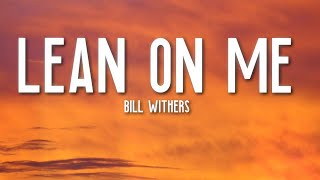 Lean on Me - Bill Withers (Lyrics) RIP 💔