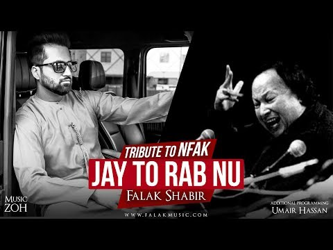 Jay Tu Rab Nu | Falak Shabir | ZOH | FalakRecords | Tribute to NFAK | 2018