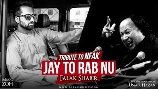 Jay Tu Rab Nu   Falak Shabir   ZOH   FalakRecords   Tribute to NFAK   2018