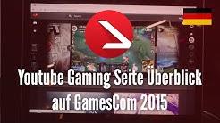 Youtube Gaming Seite Überblick auf GamesCom 2015 [4K UHD]
