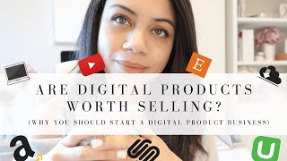 ARE DIGITAL PRODUCTS WORTH SELLING?!? | START A DIGITAL PRODUCT BUSINESS!