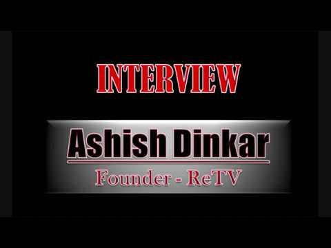 ReTV Founder Ashish Dinkar