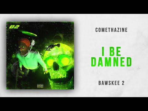 Comethazine - I Be Damned (Bawskee 2)