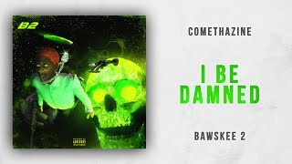 Comethazine - I Be Damned Bawskee 2
