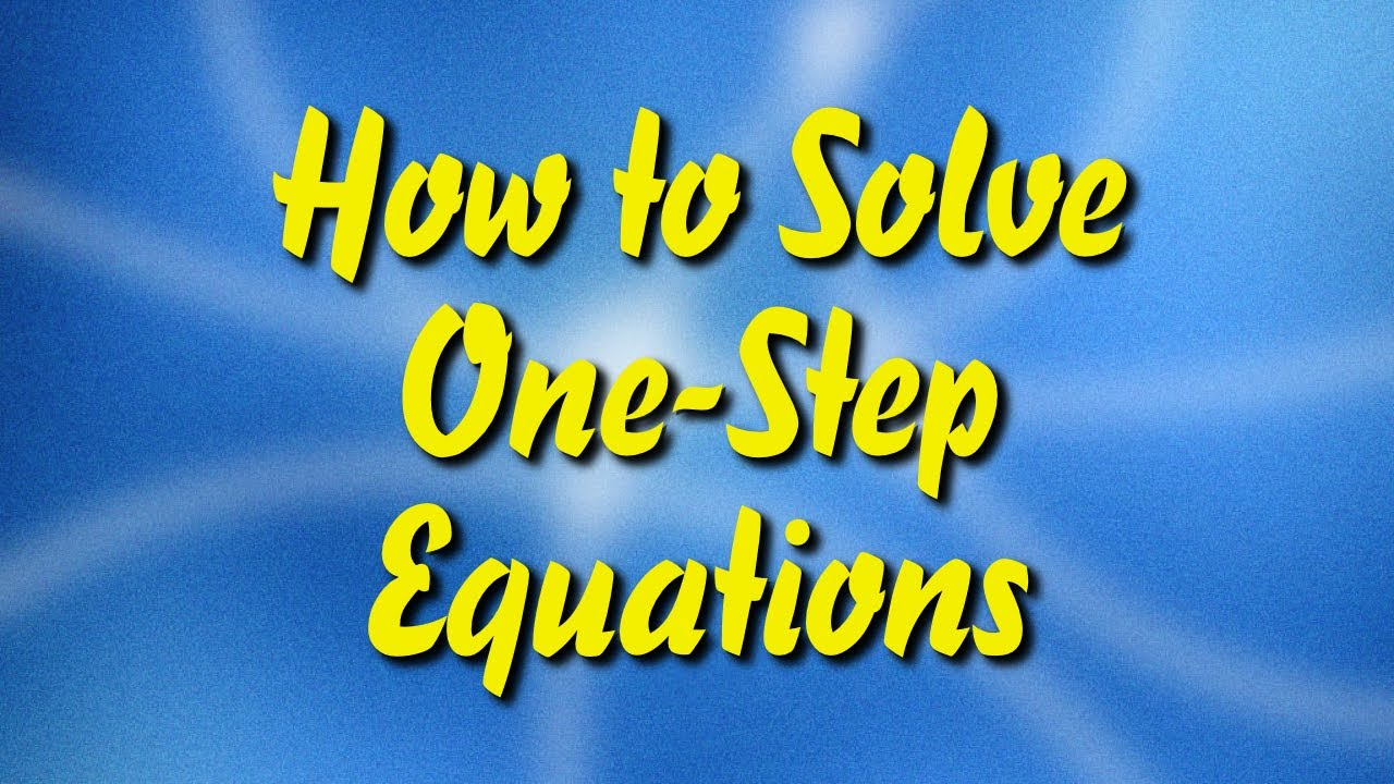 medium resolution of How to Solve One-Step Equations - YouTube