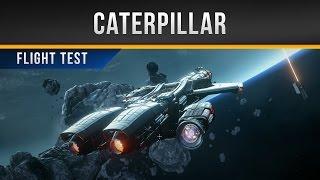 ✖ Star Citizen » Caterpillar Flight Test