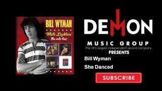 Watch Bill Wyman She Danced video
