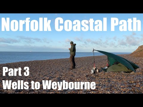 The Norfolk Coast Path - Part 3.  Wells To Weybourne. Tarp And Bivi Camp On The Beach.