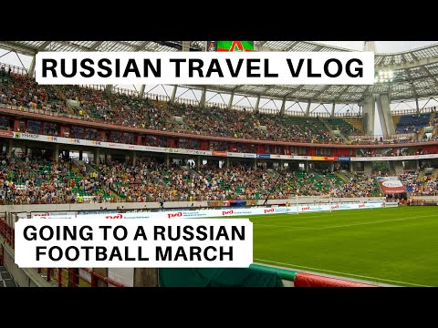Russian Travel Vlog   Going To The Football In Moscow