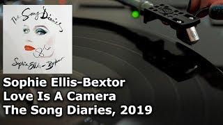 Baixar Sophie Ellis-Bextor - Love Is A Camera (Orchestral Version) The Song Diaries, 2019 (Vinyl Video)