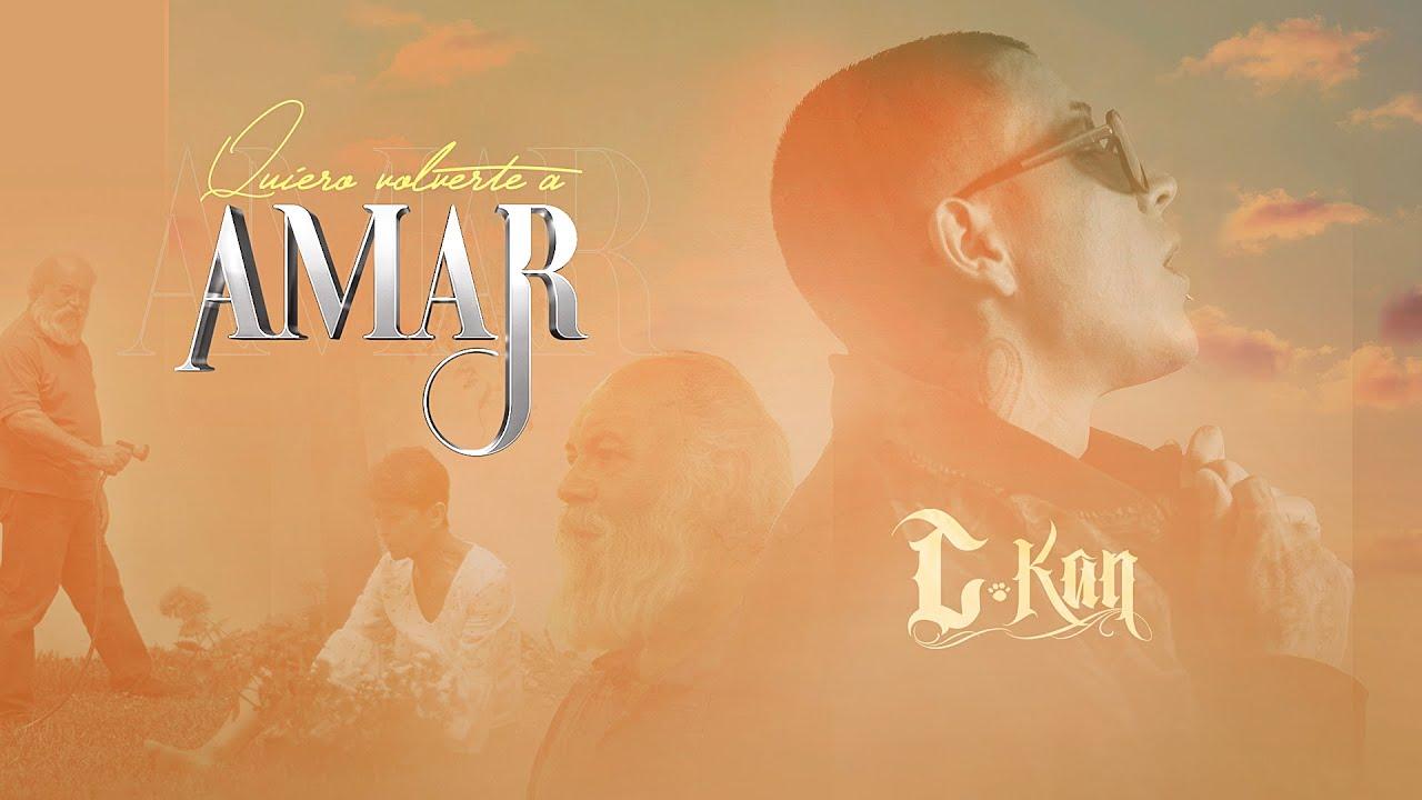 C-Kan - Quiero volverte a Amar (Video Oficial)