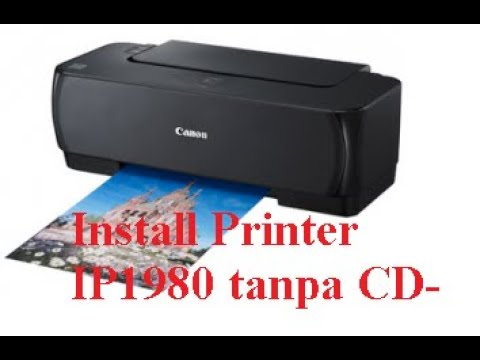 Cara Install Printer Canon Ip1980 Tanpa Cd Rom Di Windows 10 Youtube