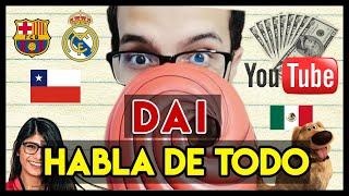 ¡DAI HABLA DE TODO! - Dai Responde #5