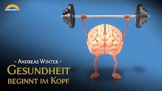 Gesundheit beginnt im Kopf - Andreas Winter