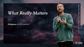 What Really Matters | Pastor Jon Krist | Zion Church